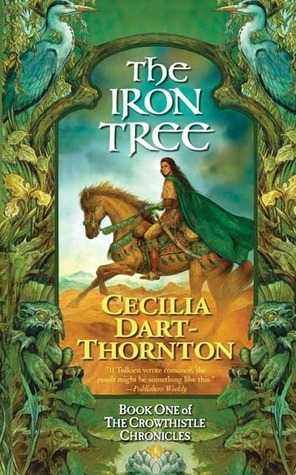The Iron Tree: Book One of The Crowthistle Chronicles Cecilia Dart-Thornton