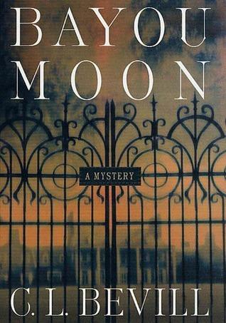 Bayou Moon  by  C.L. Bevill