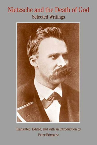 Nietzsche and the Death of God: Selected Writings  by  Friedrich Nietzsche
