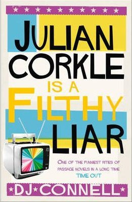 Julian Corkle Is a Filthy Liar  by  D.J. Connell