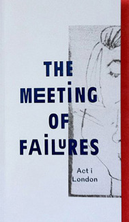 The Meeting of Failures, Act I: London  by  Francis Frances