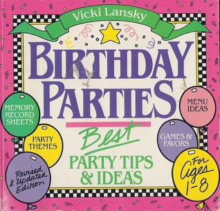 Vicki Lanskys Birthday Parties Vicki Lansky