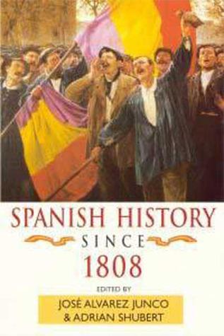 Spanish History since 1808  by  Adrian Shubert