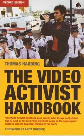 The Video Activist Handbook - Second Edition Thomas   Harding