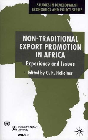 Non-Traditional Export Promotion In Africa: Experience and Issues  by  G. K. Helleiner