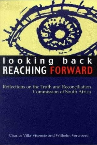 Looking Back, Reaching Forward: Reflections on the Truth and  Reconciliation Commission of South Africa  by  Wilhelm Verwoerd