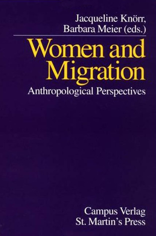 Women and Migration: Anthropological Perspectives  by  Barbara Meier