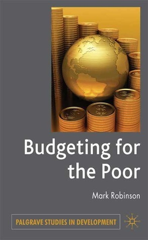 Budgeting for the Poor Mark Robinson