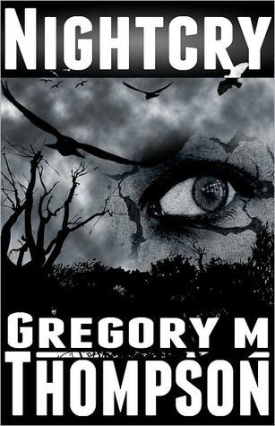 Nightcry  by  Gregory M. Thompson
