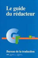 Le guide du rédacteur  by  Canada