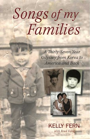 Songs of My Families: A Thirty-Seven Year Odyssey from Korea to America and Back Kelly Fern
