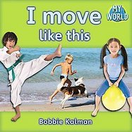 I Move Like This - CD + Hc Book - Package  by  Bobbie Kalman