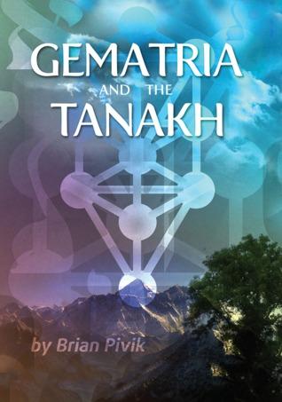 Gematria and the Tanakh Brian Pivik