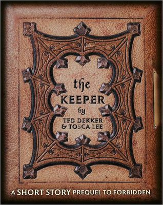 The Keeper: A Short Story Prequel to Forbidden  by  Ted Dekker