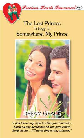 Somewhere, My Prince (Precious Hearts Romances, #3711) (The Lost Princes Trilogy, #1)  by  Dream Grace