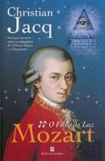 O Filho da Luz (Mozart, #2)  by  Christian Jacq