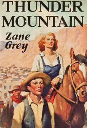 Thunder Mountain  by  Zane Grey