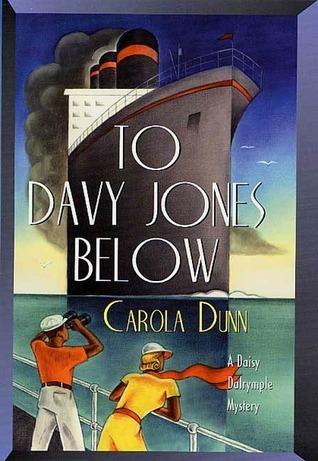 To Davy Jones Below: A Daisy Dalrymple Mystery Carola Dunn