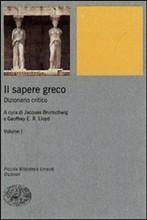 Il sapere greco. Dizionario critico vol. 1  by  J. Brunschwig G. E. R. Lloyd