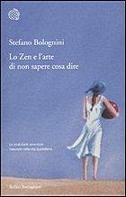 Lo Zen e larte di non sapere cosa dire  by  Stefano Bolognini