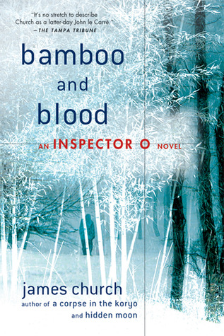 Bamboo and Blood: An Inspector O Novel James Church