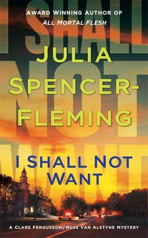 I Shall Not Want: A Clare Fergusson and Russ Van Alstyne Mystery  by  Julia Spencer-Fleming