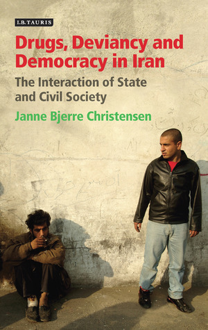 Drugs: The Interaction of State and Civil Society  by  Janne Bjerre Christensen