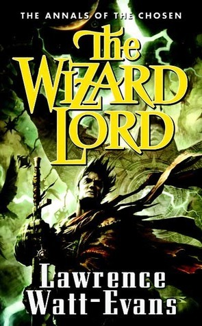 The Wizard Lord (The Annals of the Chosen, #1) Lawrence Watt-Evans