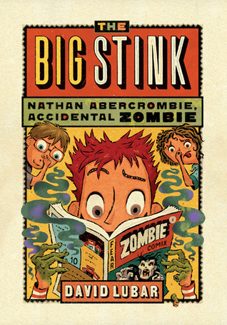 The Big Stink (Nathan Abercrombie, Accidental Zombie, #4) David Lubar
