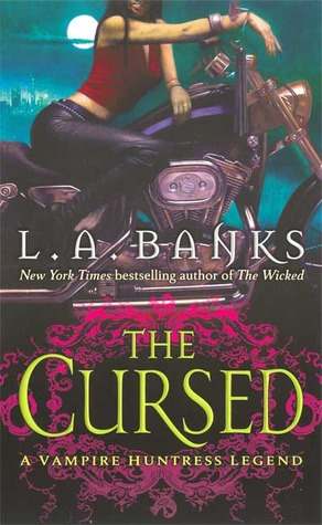 The Cursed (Vampire Huntress Legend #9)  by  L.A. Banks