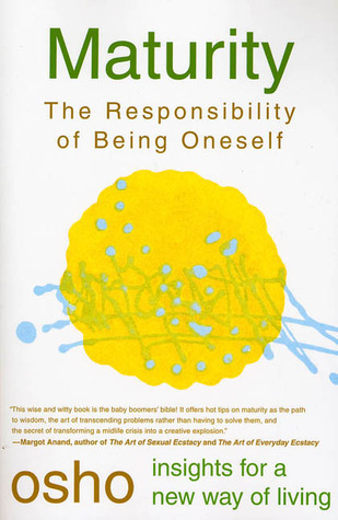 Maturity: The Responsibility of Being Oneself Osho