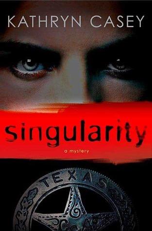 Singularity (Sarah Armstrong, #1) Kathryn Casey