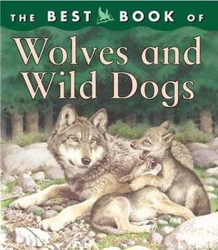 The Best Book of Wolves and Wild Dogs Christiane Gunzi