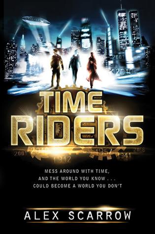 TimeRiders (TimeRiders, #1) Alex Scarrow