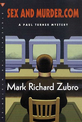 Sex and Murder.com (Paul Turner, #6)  by  Mark Richard Zubro