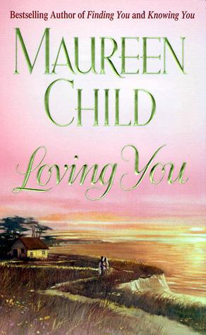 Loving You Maureen Child