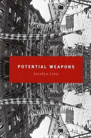 Potential Weapons: A Novella and Stories  by  Jocelyn Lieu