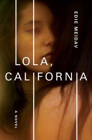 Lola, California Edie Meidav
