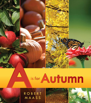 A Is for Autumn  by  Robert Maass