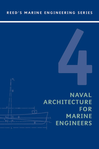 Volume 4: Naval Architecture, 4th Edition E.A. Stokoe