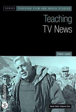 Teaching TV News Eileen Lewis