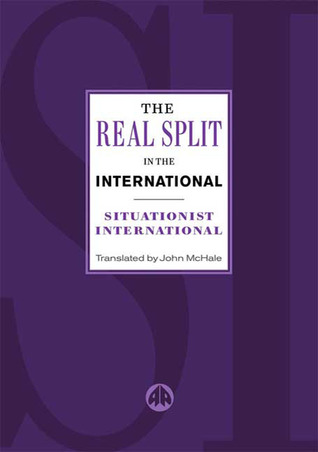 The Real Split In The International Situationist International