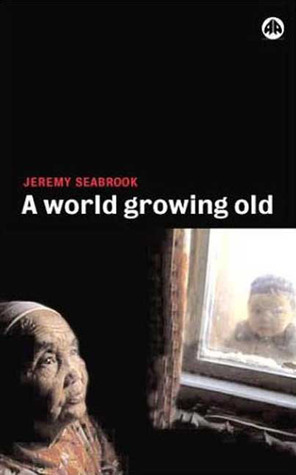 A World Growing Old  by  Jeremy Seabrook