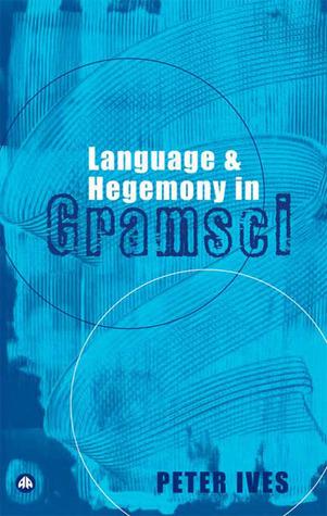 Gramsci, Language, and Translation Peter Ives