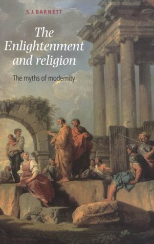 Idol Temples and Crafty Priests: The Origins of Enlightenment Anticlericalism S.J. Barnett