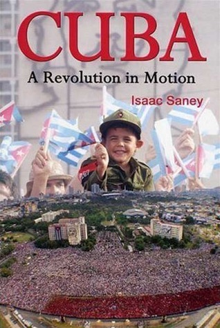 Cuba: A Revolution in Motion Isaac Saney