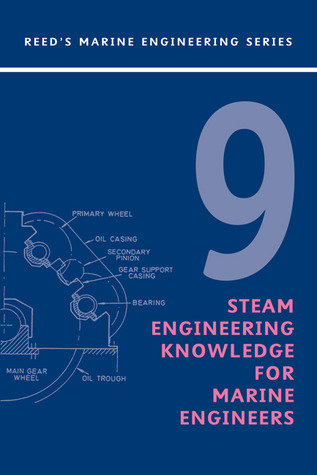 Reeds Vol 9: Steam Engineering Knowledge  by  Thomas D. Morton