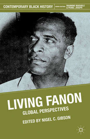 Living Fanon: Global Perspectives Nigel C. Gibson