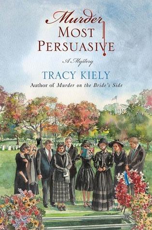 Murder Most Persuasive (An Elizabeth Parker Mystery #3)  by  Tracy Kiely