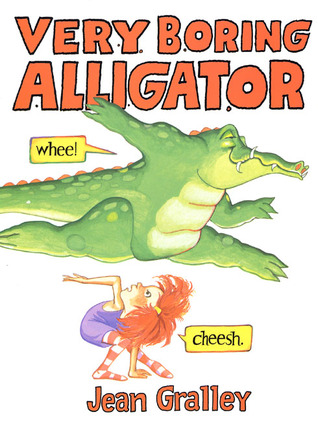 Very Boring Alligator  by  Jean Gralley